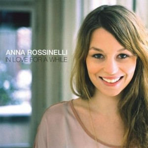 Anna Rossinelli - In Love For A While single