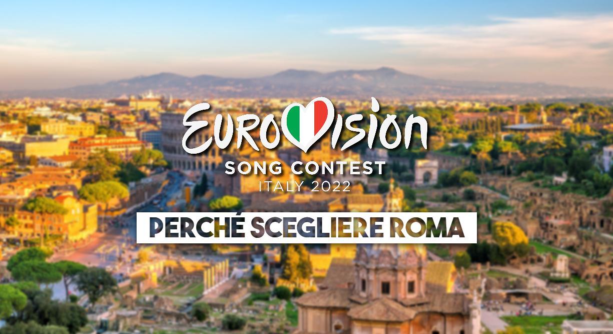 eurovision 2022 perché scegliere roma